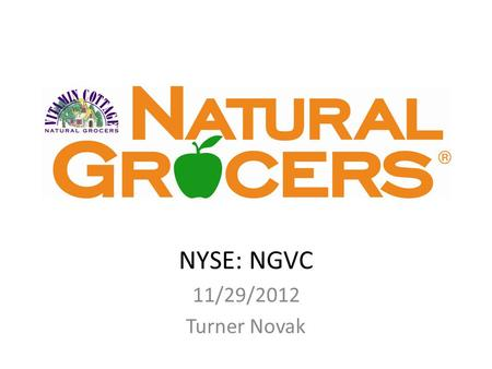 NYSE: NGVC 11/29/2012 Turner Novak. Buy 75 $19.88 $1,491 3.77% of portfolio.