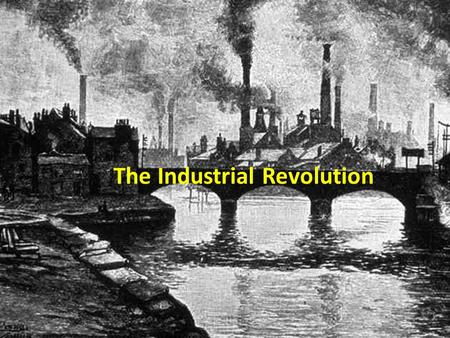 The Industrial Revolution. In our modern world, we make daily use of the products of an industrialised era. These products include a wide variety of goods.