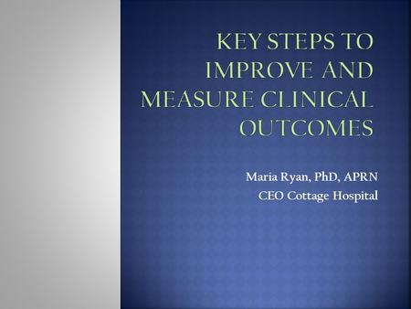 Key Steps to improve and measure clinical outcomes