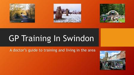 GP Training In Swindon A doctor's guide to training and living in the area.