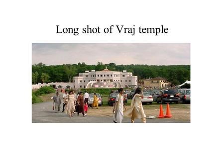 Long shot of Vraj temple. Temple or haveli receives pilgrims on the first day of dedication.