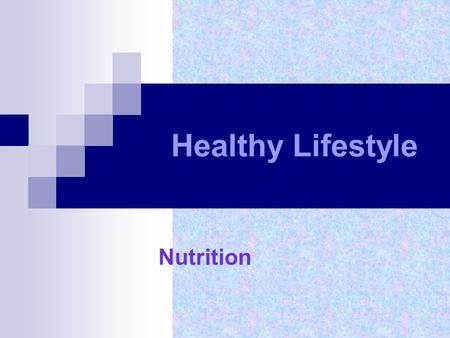 Healthy Lifestyle Nutrition. Why do we eat? Nutrition - the main source of life. Nutrition - an important factor in normal growth and development of the.