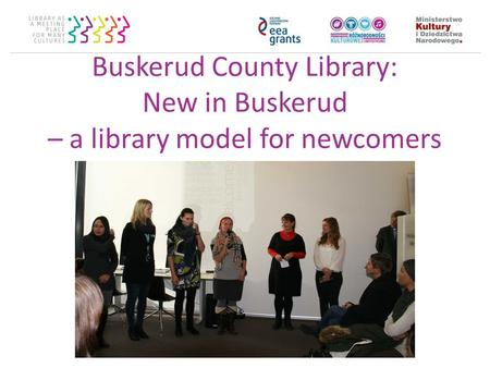 Buskerud County Library: New in Buskerud – a library model for newcomers.