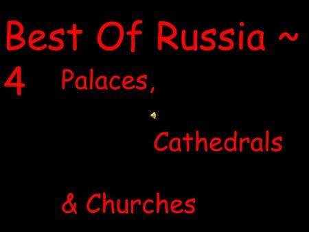 Best Of Russia ~ 4 Palaces, Cathedrals & Churches.
