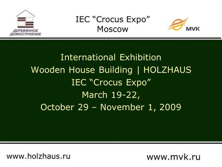 "IEC ""Crocus Expo"" Moscow International Exhibition Wooden House Building 
