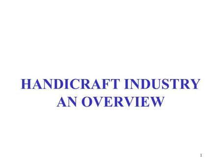 1 HANDICRAFT INDUSTRY AN OVERVIEW. EXPORTS ( RS. IN CRORE )2 HANDICRAFT EXPORTS IN INDIA SINCE 1991 AVERAGE ANNUAL GROWTH : 18%
