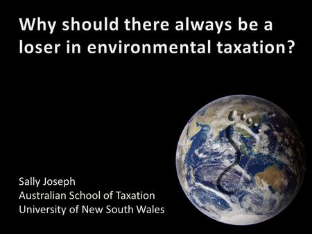 Sally Joseph Australian School of Taxation University of New South Wales.