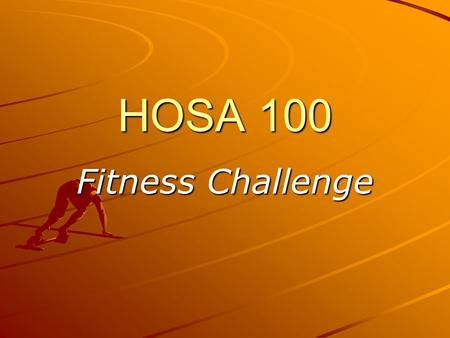 HOSA 100 Fitness Challenge. How it began…. A few summers ago, a group of advisors floated down the lazy river in Dallas, Texas. They wondered how they.