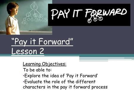 """Pay it Forward"" Lesson 2"