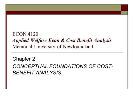 Chapter 2 CONCEPTUAL FOUNDATIONS OF COST-BENEFIT ANALYSIS