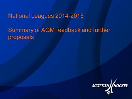 National Leagues 2014-2015 Summary of AGM feedback and further proposals.