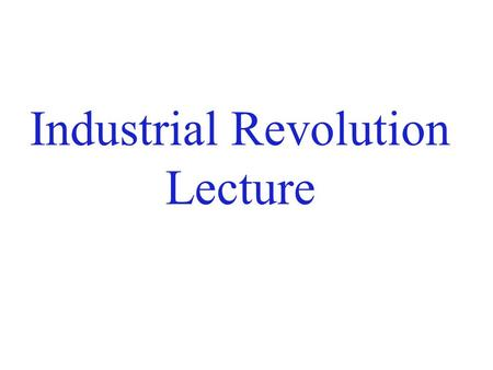 Industrial Revolution Lecture. I.Traditional or Pre-Industrial Society A. Farming in the Middle Ages 1. Villages feed themselves – SUBSISTENCE FARMING.