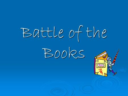 Battle of the Books. What's it all about?  It's a reading program for students who love to read and discuss books.  Teams read books from a pre-selected.