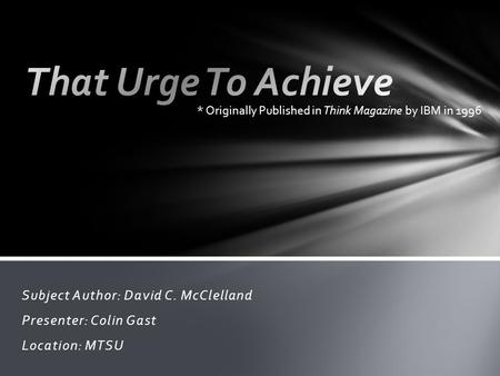 That Urge To Achieve Subject Author: David C. McClelland