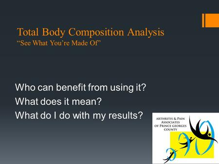 "Total Body Composition Analysis ""See What You're Made Of"""