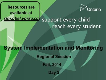 System Implementation and Monitoring Regional Session Day 2 Fall, 2014 Resources are available at sim.abel.yorku.ca.