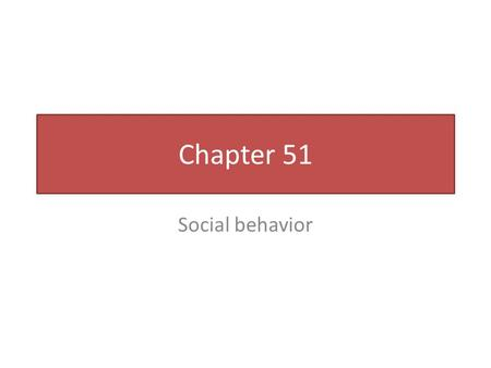 Chapter 51 Social behavior. Agonistic behavior Ritualized contest that determines which competitor gains access to a resource, such as food or mates.