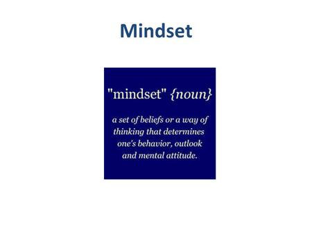 "Mindset. ""The passion for stretching yourself and sticking to it, even (or especially) when it's not going well, is the hallmark of the growth mindset."