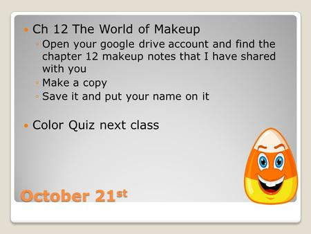 October 21st Ch 12 The World of Makeup Color Quiz next class