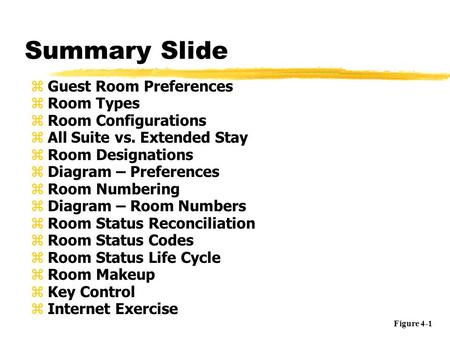 Summary Slide zGuest Room Preferences zRoom Types zRoom Configurations zAll Suite vs. Extended Stay zRoom Designations zDiagram – Preferences zRoom Numbering.