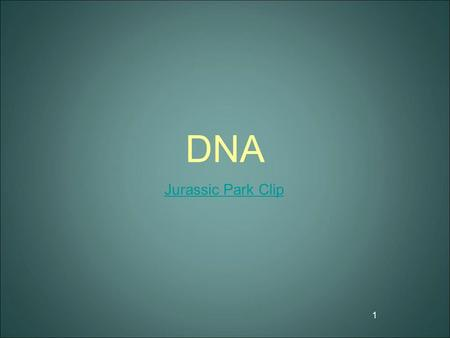 DNA Jurassic Park Clip 1. What is the difference? Mitosis vs Meiosis 2.