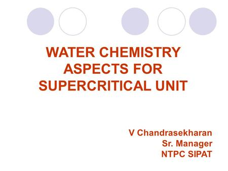 WATER CHEMISTRY ASPECTS FOR SUPERCRITICAL UNIT