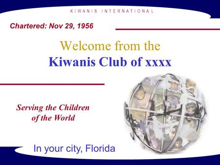 Welcome from the Kiwanis Club of xxxx