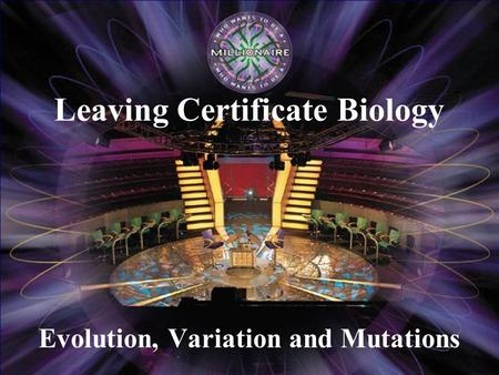 Evolution, Variation and Mutations Leaving Certificate Biology.