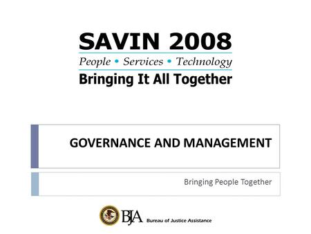 GOVERNANCE AND MANAGEMENT Bringing People Together.
