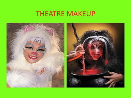 THEATRE MAKEUP. Make-up History Both men and women wore make-up – MEN it showed rank and class – WOMEN primarily for beauty – Eventually men stopped wearing.