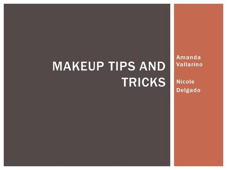 Amanda Vallarino Nicole Delgado MAKEUP TIPS AND TRICKS.