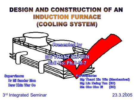 1 3 rd Integrated Seminar 23.3.2005. 2 Cooling Tower Internals  Water pass through a nozzle  Air-water interface is heat transfer surface  Free-fall.