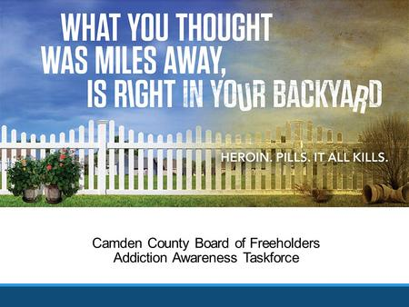 Camden County Board of Freeholders Addiction Awareness Taskforce.