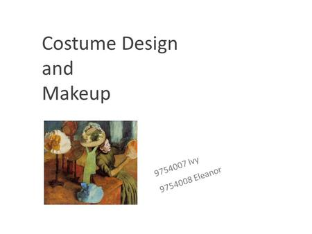 Costume Design and Makeup 9754007 Ivy 9754008 Eleanor.