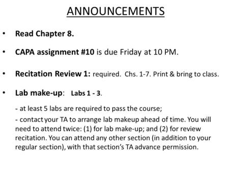 ANNOUNCEMENTS Lab make-up : Labs 1 - 3. - at least 5 labs are required to pass the course; - contact your TA to arrange lab makeup ahead of time. You will.