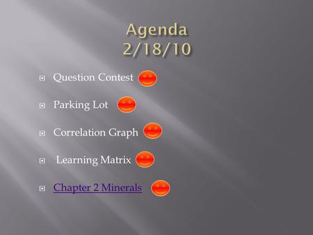Agenda 2/18/10 Question Contest Parking Lot Correlation Graph
