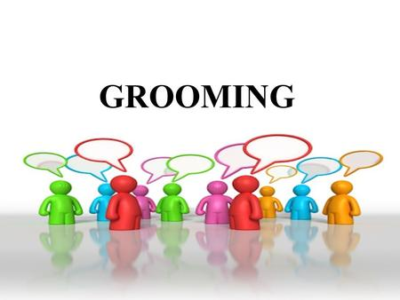 GROOMING.  GROOMING  BODY LANGUAGE  PROFESSIONAL ETIQUETTE.