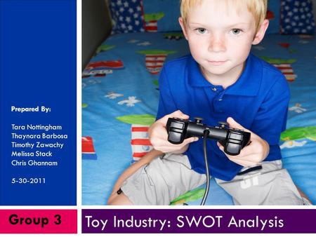 Toy Industry: SWOT <strong>Analysis</strong>