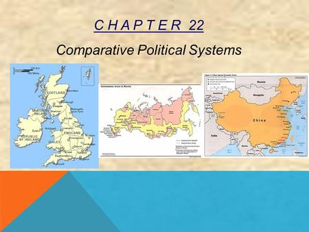 C H A P T E R 22 Comparative Political Systems. C H A P T E R 22 Comparative Political Systems SECTION 1 Great Britain SECTION 4 Russia SECTION 5 China.