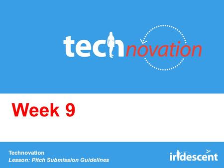 Technovation Lesson: Pitch Submission Guidelines Week 9.