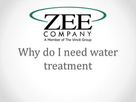 Why do I need water treatment. Breakdown of utilities.