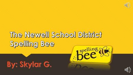 Who?  The spelling bee is for anyone grades 1-8.  You compete against your own class and then you participate against the top 10 spellers in the class.