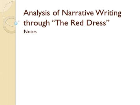 "Analysis of Narrative Writing through ""The Red Dress"" Notes."