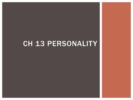 Ch 13 Personality.