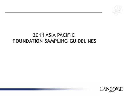 2011 ASIA PACIFIC FOUNDATION SAMPLING GUIDELINES.