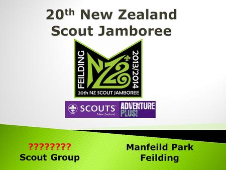 Manfeild Park Feilding ???????? Scout Group. Overview Promo Video Jamboree Experiences When & What will happen MPWR at Manfeild Who is eligible – Who.