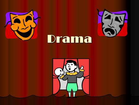 Drama Elements of Drama I Drama – major genre, or category, of literature; meant to be performed Drama – major genre, or category, of literature; meant.
