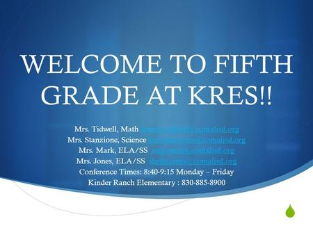  WELCOME TO FIFTH GRADE AT KRES!! Mrs. Tidwell, Math Mrs. Stanzione, Science