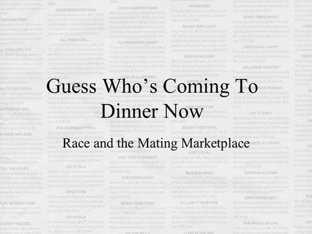 Guess Who's Coming To Dinner Now Race and the Mating Marketplace.
