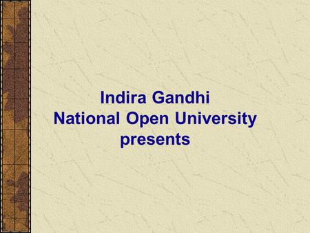 Indira Gandhi National Open University presents. A Video Lecture Course; System Analysis.